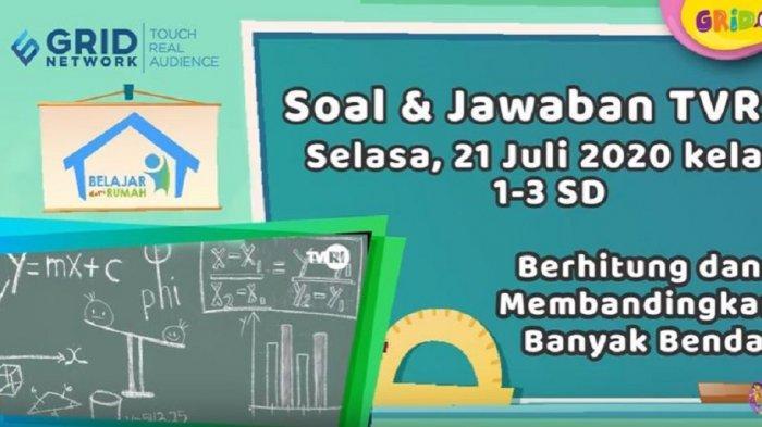 TVRI Belajar dari Rumah 21 Juli KUNCI JAWABAN Soal Kelas 1-3 SD Berhitung & Bandingkan Banyak Benda